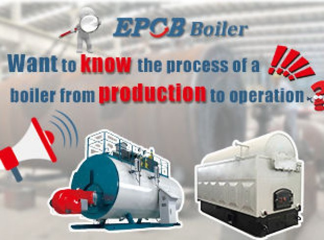 Process of a Boiler from Production to Operation